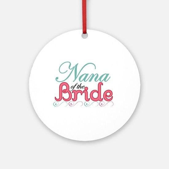 Nana of the Bride Ornament (Round)
