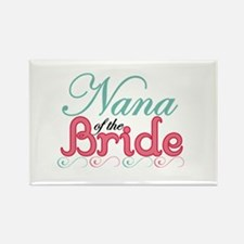 Nana of the Bride Rectangle Magnet