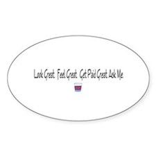 Look Great Drink Other stuff Oval Decal