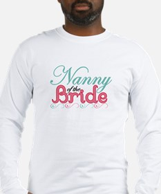 Nanny of the Bride Long Sleeve T-Shirt