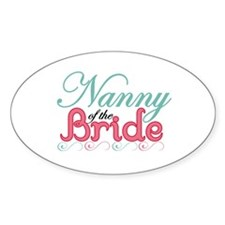 Nanny of the Bride Oval Decal