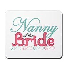 Nanny of the Bride Mousepad