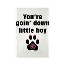 You Are Going Down Little Boy: Rectangle Magnet