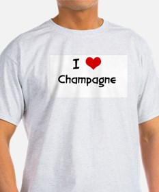 I LOVE CHAMPAGNE Ash Grey T-Shirt