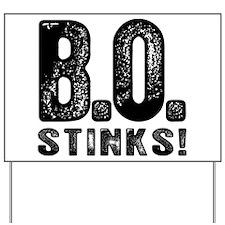 B.O. Stinks Yard Sign