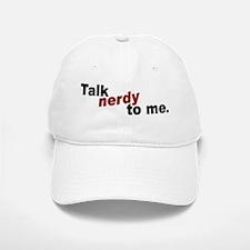 Talk Nerdy To Me Baseball Baseball Cap