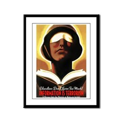 Information Is Terrorism! Framed Panel Print