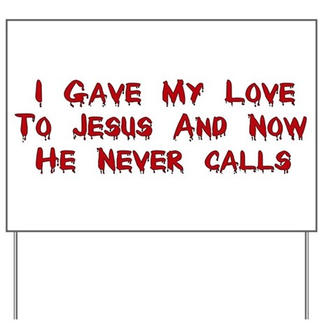 Jesus Doesn't Love Me Yard Sign