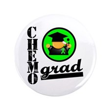 "Chemo Grad Lymphoma 3.5"" Button"