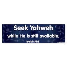 Isaiah 55:6 Bumper Bumper Sticker