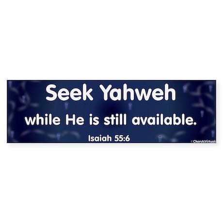 Isaiah 55:6 Bumper Sticker