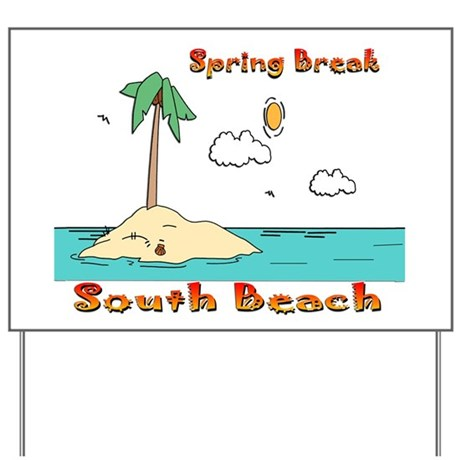 Spring Break South Beach Yard Sign