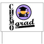 Chemo Grad Cancer Yard Sign