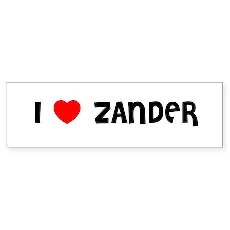 I LOVE ZANDER Bumper Sticker