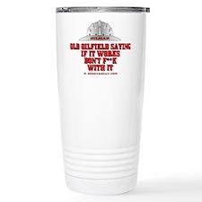 Oilfield Saying Travel Mug, Oil Pa