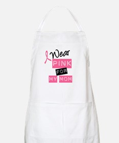 I Wear Pink For My Mom BBQ Apron