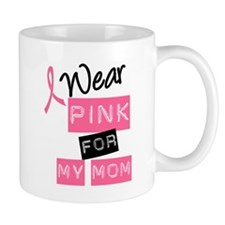 I Wear Pink For My Mom Small Mugs