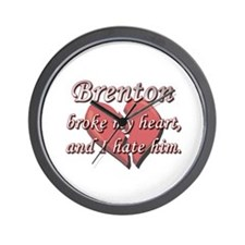 Brenton broke my heart and I hate him Wall Clock