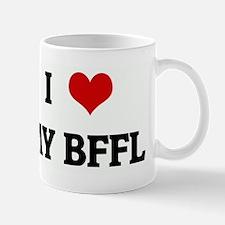 I Love MY BFFL Mug
