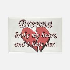 Brenna broke my heart and I hate her Rectangle Mag
