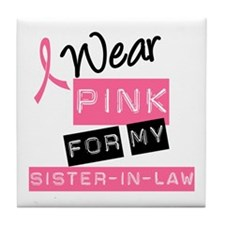 I Wear Pink Sister-in-Law Tile Coaster