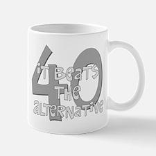 40th birthday alternative Mug