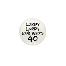 40th birthday lordy lordy Mini Button (10 pack)