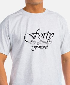 40th birthday f-word T-Shirt
