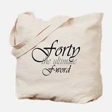 40th birthday f-word Tote Bag