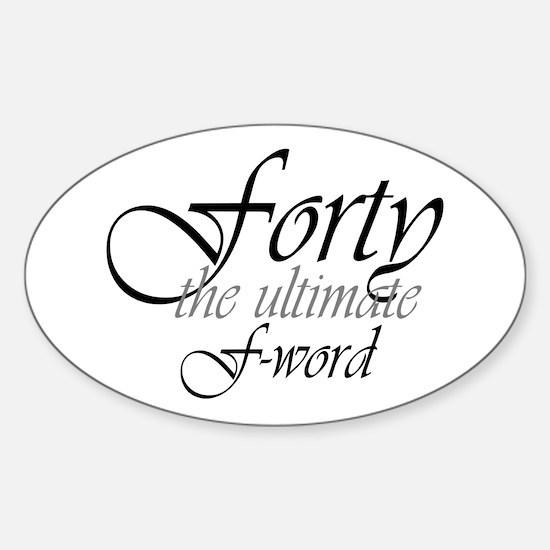 40th birthday f-word Oval Decal