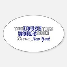 House that Roids Built Oval Decal
