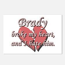 Brady broke my heart and I hate him Postcards (Pac