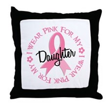 I Wear Pink for My Daughter 38 Throw Pillow