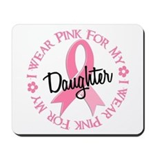 I Wear Pink for My Daughter 38 Mousepad