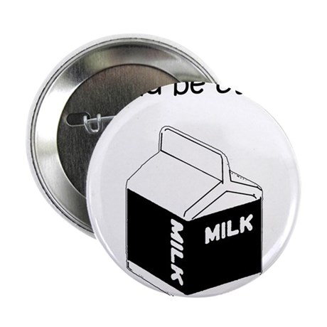 "Our Milk 2.25"" Button"