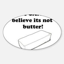 Believe the Butter Oval Decal