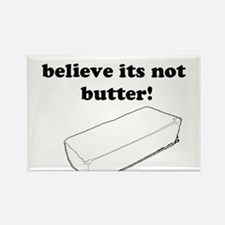 Believe the Butter Rectangle Magnet