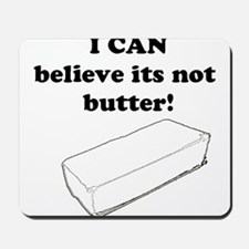 Believe the Butter Mousepad