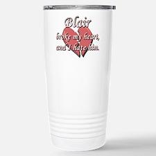 Blair broke my heart and I hate him Travel Mug