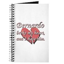Bernardo broke my heart and I hate him Journal