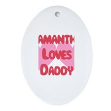 Samantha Loves Daddy Oval Ornament