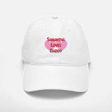 Samantha Loves Daddy Baseball Baseball Cap