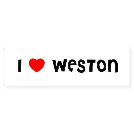 I LOVE WESTON Bumper Sticker