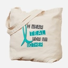 I Wear Teal For My Mother 37 Tote Bag