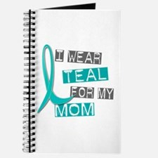 I Wear Teal For My Mom 37 Journal