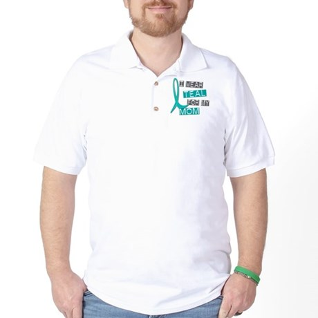 I Wear Teal For My Mom 37 Golf Shirt