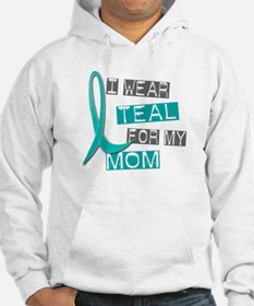 I Wear Teal For My Mom 37 Hoodie
