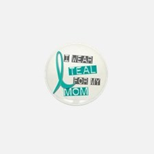 I Wear Teal For My Mom 37 Mini Button (10 pack)
