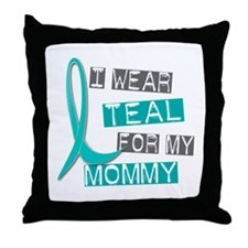 I Wear Teal For My Mommy 37 Throw Pillow