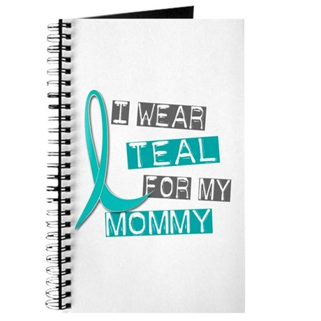 I Wear Teal For My Mommy 37 Journal